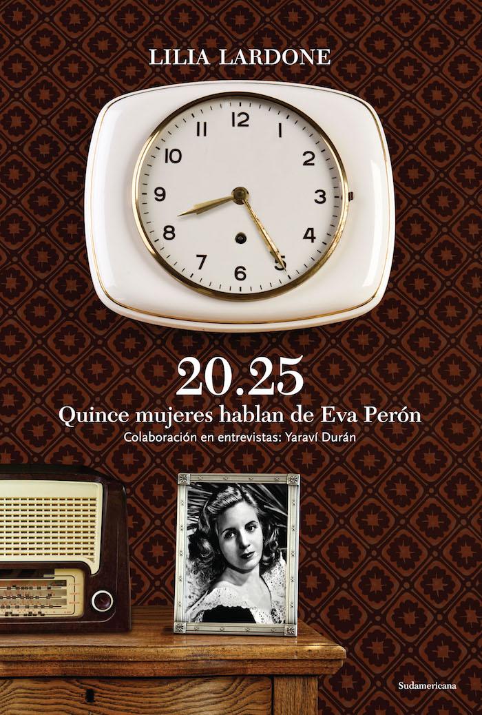"""""""20.25. Quince mujeres hablan de Eva Perón"""" (con la colaboración en las entrevistas de Yaraví Durán)"""