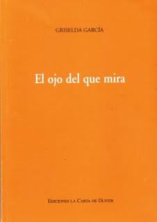 """""""El ojo del que mira"""", Ediciones La Carta de Oliver, Buenos Aires, 2009"""