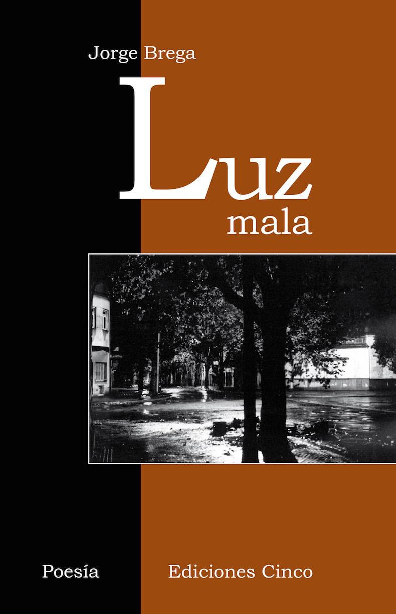 """""""Luz mala"""" (Ediciones Cinco, 2004)"""