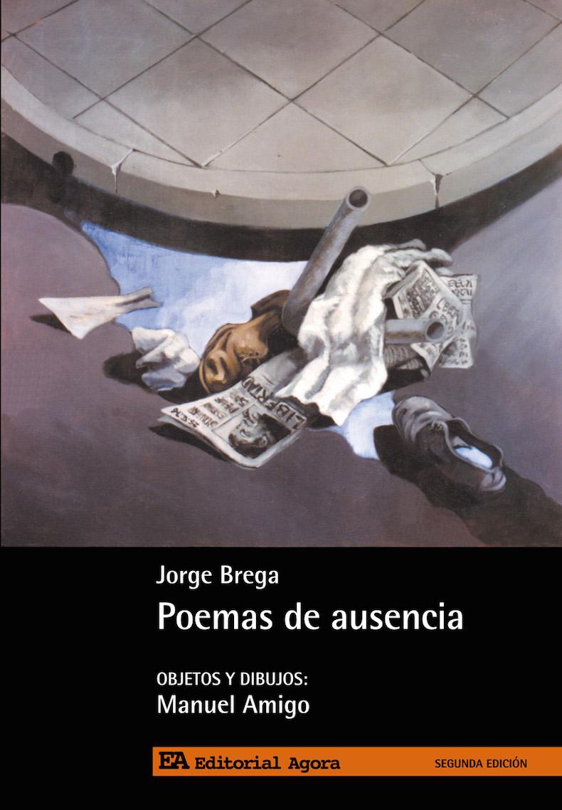 """""""Poemas de ausencia"""" (Nudos en la Cultura Argentina, 1984; reeditado en 2006 por Editorial Ágora)"""