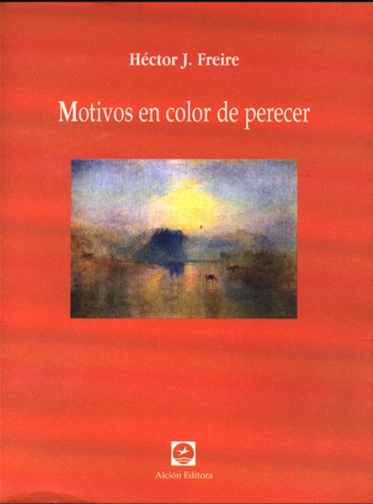 """""""Motivos en color de perecer"""" (2003; Premio Fondo Nacional de las Artes)"""