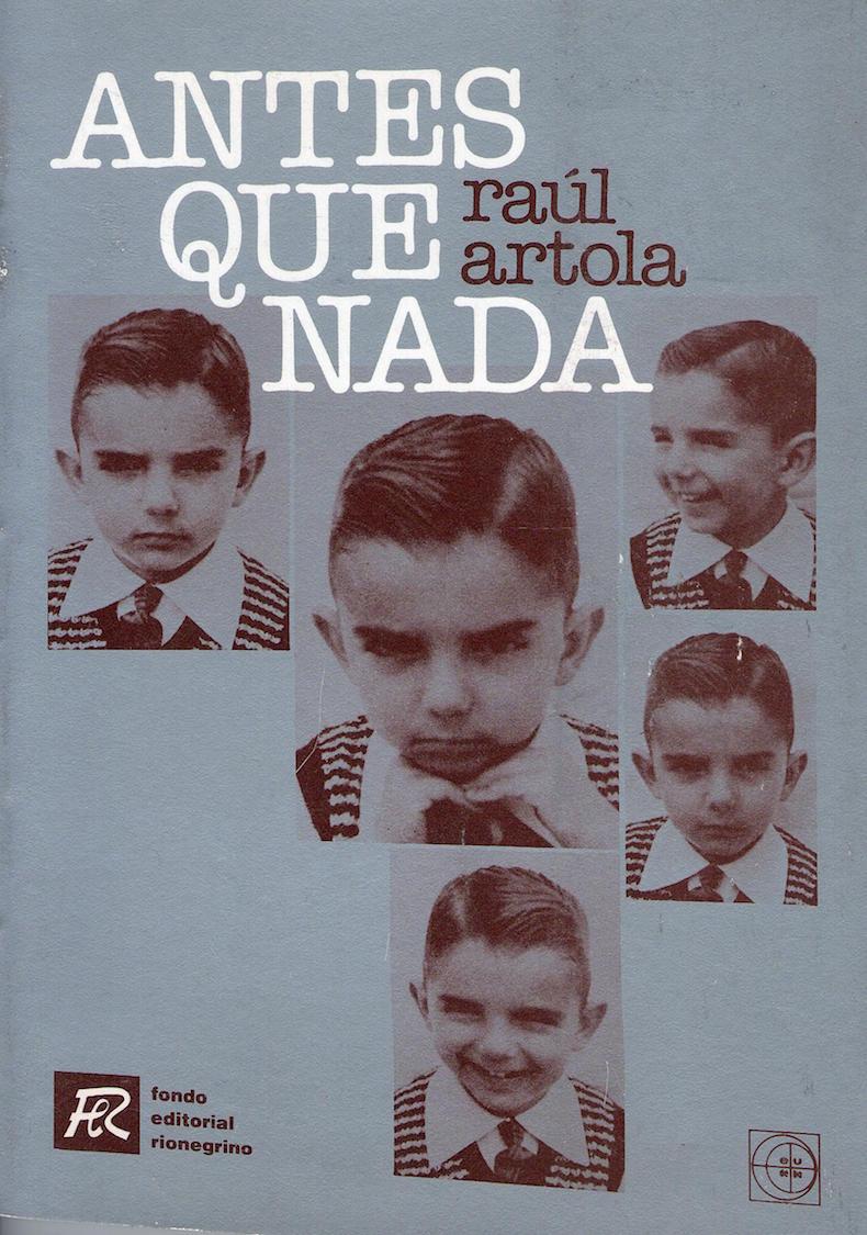 """""""Antes que nada"""" (1987; Segundo Premio Literario Regional de la Secretaría de Cultura de la Nación (1985-1988)"""