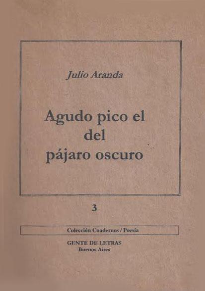 """""""Agudo pico el del pájaro oscuro"""" (Ediciones Gente de Letras, 2000)"""
