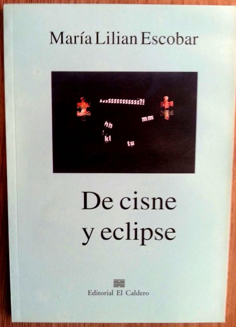 """De cisne y eclipse"" (Editorial El Caldero, 2000)"