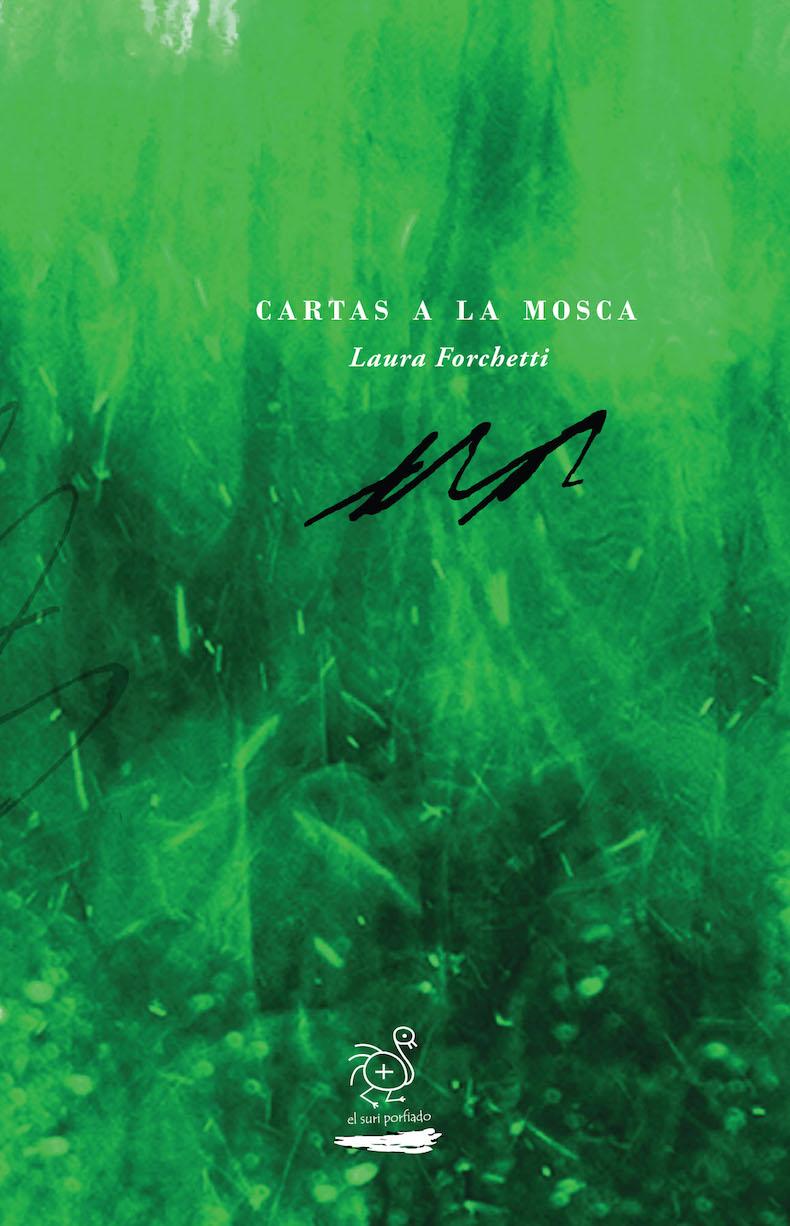 """""""Cartas a la mosca"""" (Ediciones El Suri Porfiado, Buenos Aires,  2010)"""