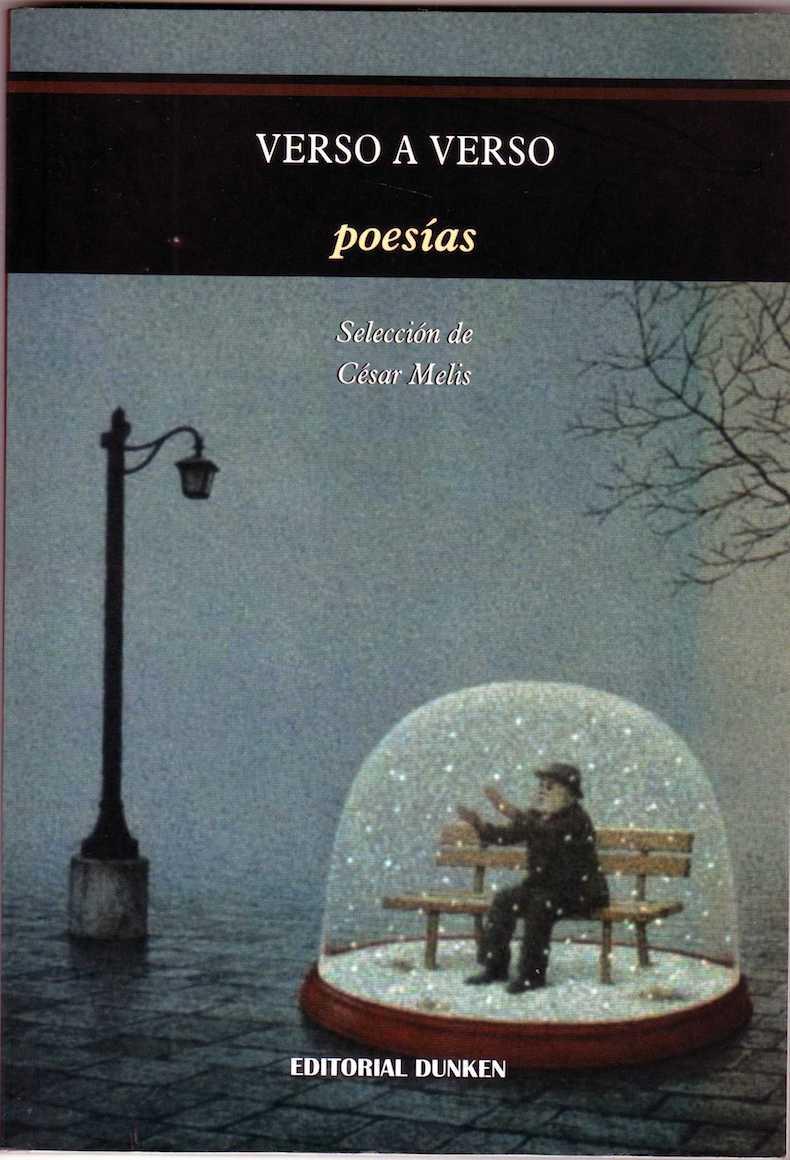 """Verso a verso"" (selección y prólogo de César Melis, Editorial Dunken, 2008)"