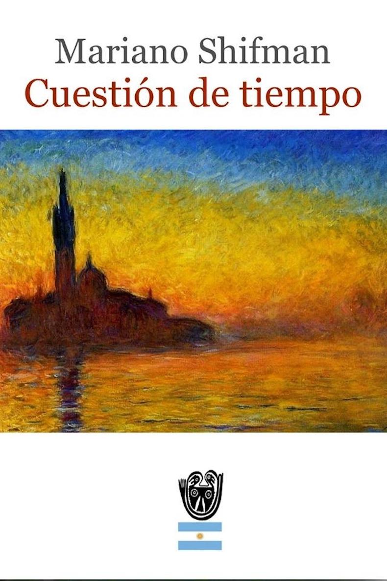 """""""Cuestión de tiempo"""" (con prólogo de Rafael Felipe Oteriño; Colectivo Editor Latinoamericano Poemanía, 2016)"""