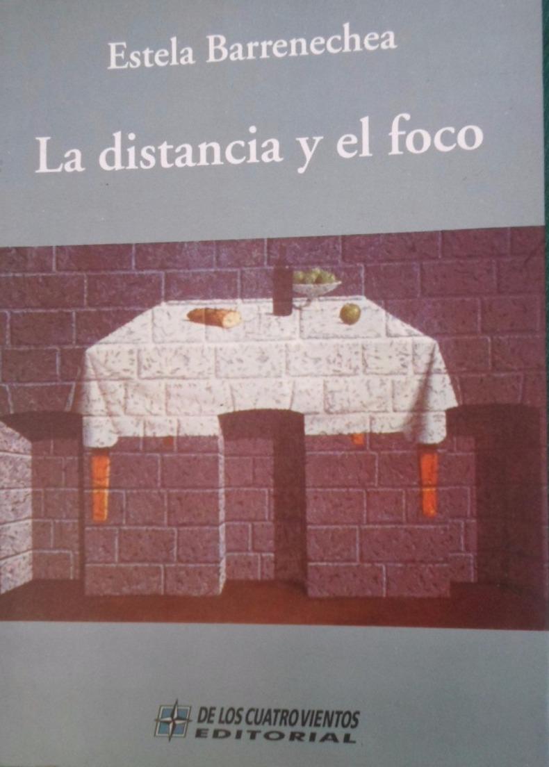 Libro Barrenechea 1 – La distancia y el foco