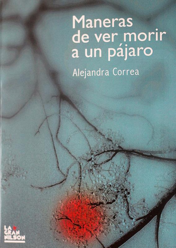 Libro Correa 11 - Maneras de ver morir a un pájaro